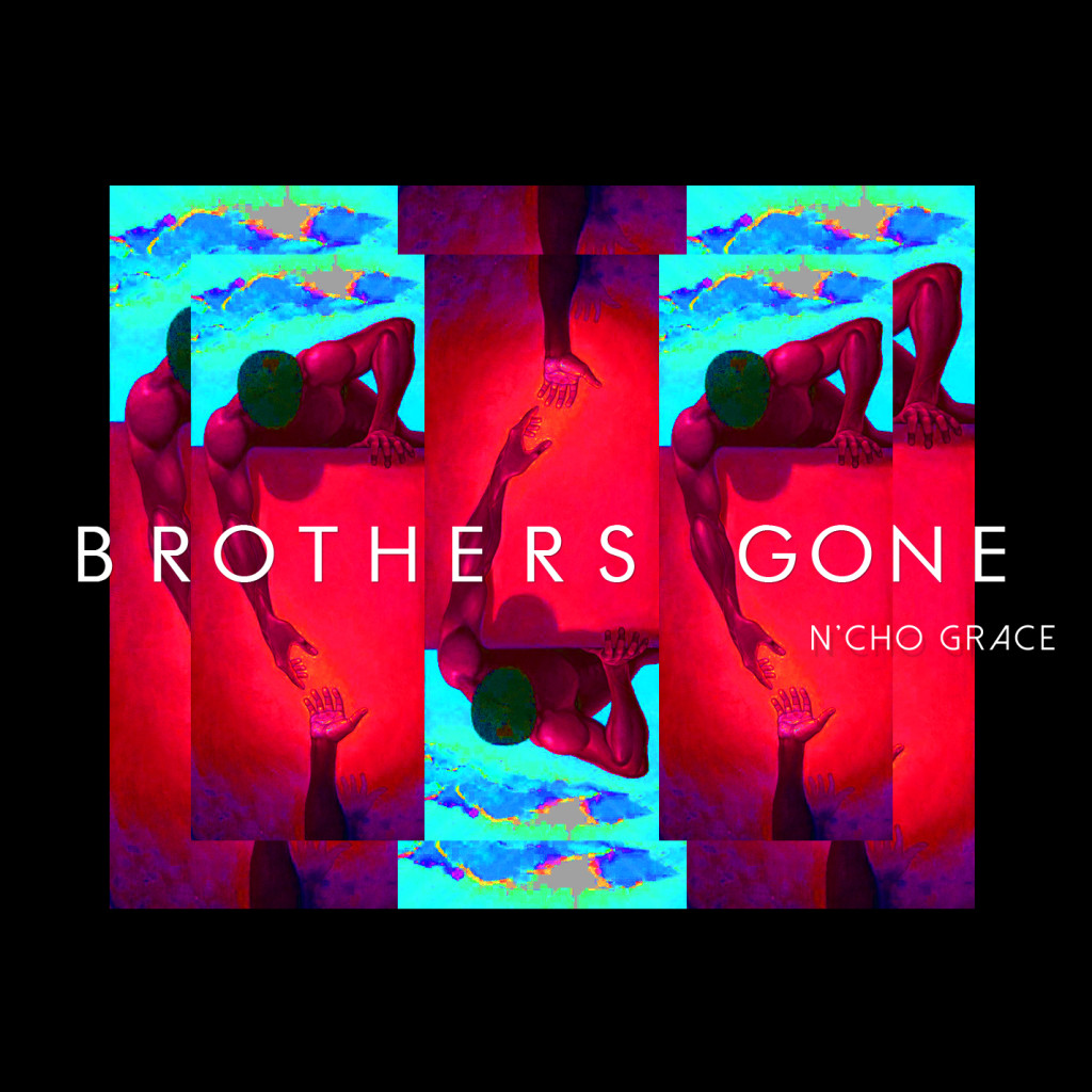 Brothers gone - Ncho Grace