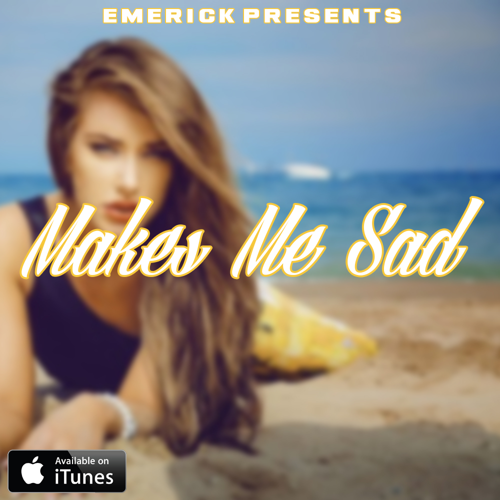 Makes_Me_Sad_Cover_Art__Emerick