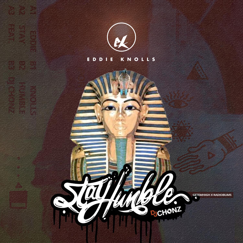 Stay Humble - Eddie Knolls